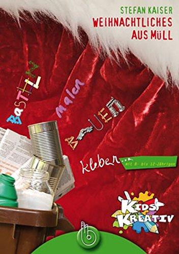 9783870924546: Kids Kreativ 1: Weihnachtliches aus Müll: basteln, malen, kleben, bauen mit 8- bis 12-Jährigen