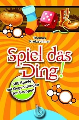 9783870924874: Spiel das Ding!: 555 Spiele mit 33Gegenständen für Gruppen