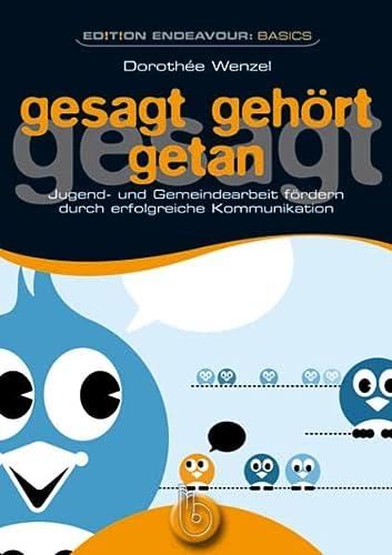 9783870925116: Edition Endeavour Basics: gesagt gehört getan: Jugend- und Gemeindearbeit fördern durch erfolgreiche Kommunikation