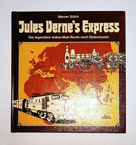 9783870940683: Jules Verne's Express. Die legendäre Indian Mail-Route nach Südostasien