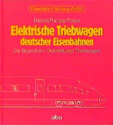 9783870941697: Elektrische Triebwagen deutscher Eisenbahnen: Die Baureihen: Oberleitungs-Triebwagen