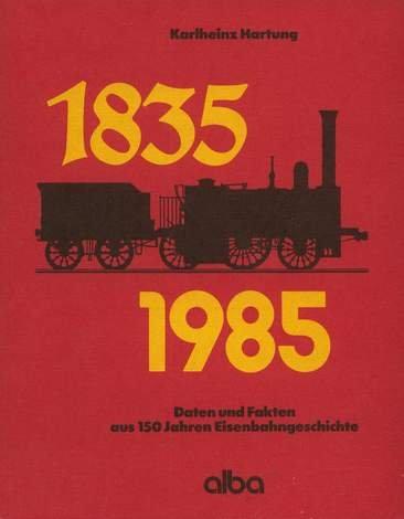 1835-1985: Daten und Fakten aus 150 Jahren: Hartung, Karlheinz
