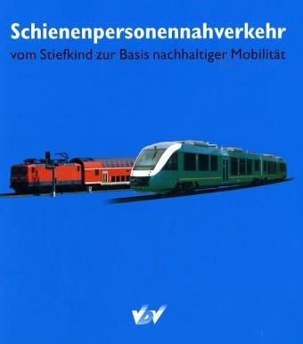 Schienenpersonennahverkehr von VDV Verband Deutscher Verkehrsunternehmen (Herausgeber): VDV Verband...