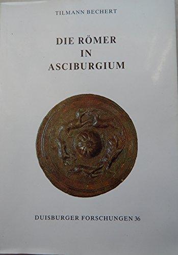 9783870960476: Die Romer in Asciburgium (Duisburger Forschungen) (German Edition)