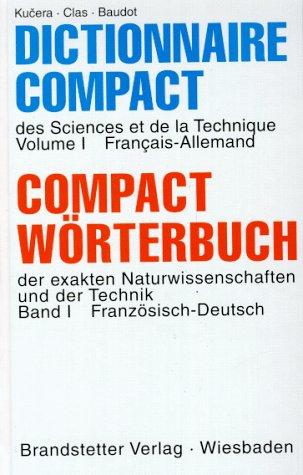 Compact Wörterbuch 1 der exakten Naturwissenschaften und der Technik. Französisch - ...