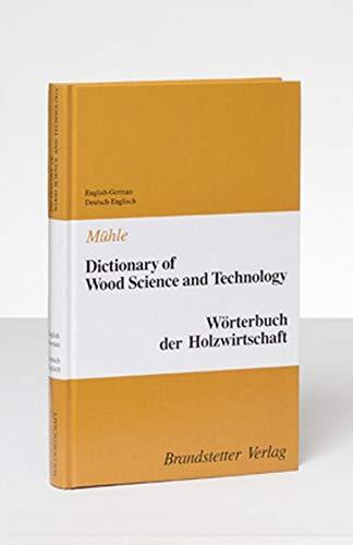 Wörterbuch der Holzwirtschaft. Englisch - Deutsch / Deutsch - Englisch: Peter Mühle