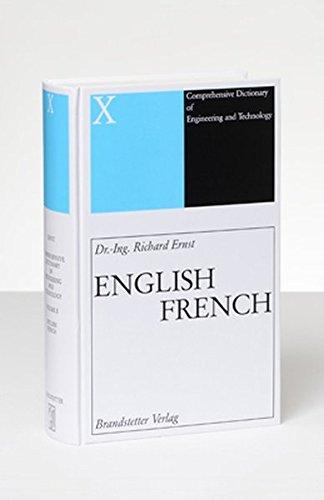 Wörterbuch der industriellen Technik 10. Englisch - Französisch: Richard Ernst