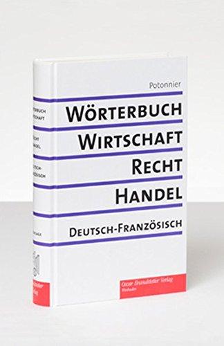 Wörterbuch für Wirtschaft, Recht und Handel 1. Dictionnaire de l'économie, du...