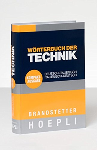 Wörterbuch der Technik Deutsch-Italienisch / Italienisch-Deutsch. Kompaktausgabe: ...