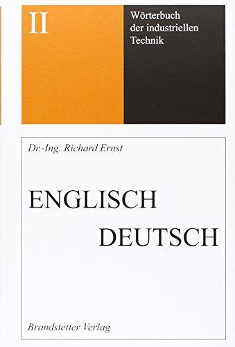 9783870972561: Wörterbuch der industriellen Technik 02. Englisch-Deutsch: English-German, 248 000 Termini