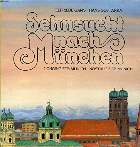 Sehnsucht nach München: Gams, Elfriede und Hans Gottanka: