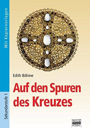 9783871012983: Auf den Spuren des Kreuzes: Buch mit Kopiervorlagen