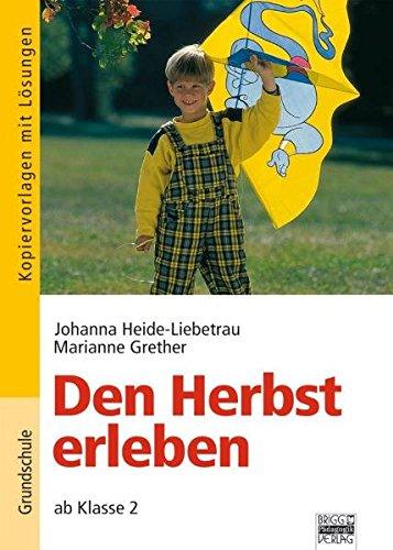 9783871013195: Die Jahreszeiten erleben / Den Herbst erleben; ab Klasse 2 ; 4 Bde/Tle; Deutsch; opiervorlagen mit Lösungen -