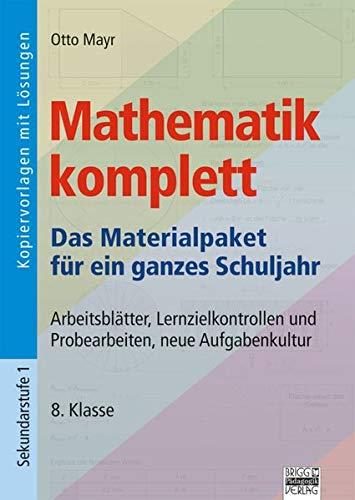 9783871015021: Mathematik komplett - 8. Klasse: Arbeitsblätter, Lernzielkontrollen und Probearbeiten, neue Aufgabenkultur
