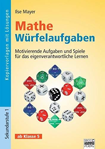 9783871017575: Brigg: Mathematik: Mathe Würfelaufgaben: Motivierende Aufgaben und Spiele für das eigenverantwortliche Lernen ab Klasse 5. Kopiervorlagen mit Lösungen