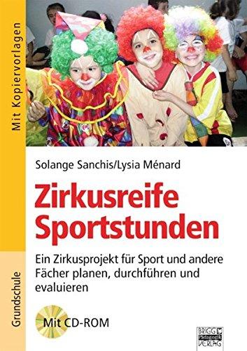 9783871018220: Zirkusreife Sportstunden: Ein Zirkusprojekt für Sport und andere Fächer planen, durchführen und evaluieren