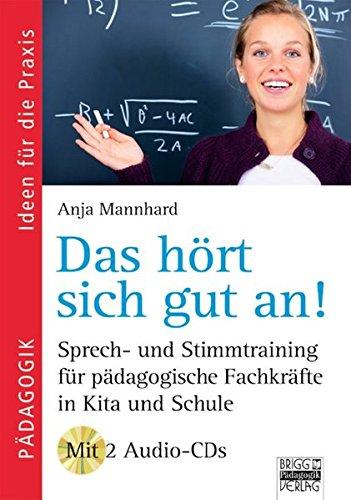 9783871018404: Ideen f�r die Praxis - P�dagogik: Das h�rt sich gut an!: Sprech- und Stimmtraining f�r p�dagogische Fachkr�fte in Kita und Schule. Buch mit Audio-CDs