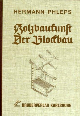 9783871040474: Holzbaukunst. Der Blockbau