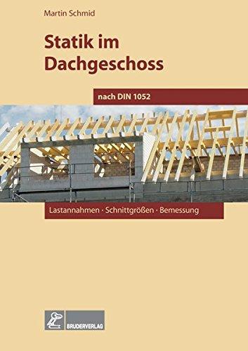 9783871041716: Statik im Dachgeschoss nach DIN 1052: Lastannahmen, Schnittgr��en, Bemessung