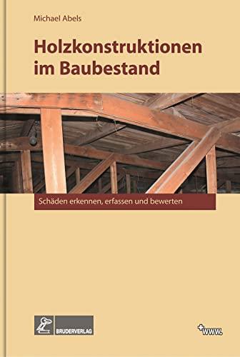 Holzkonstruktionen im Baubestand: Michael Abels