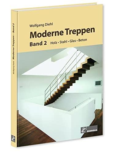 Moderne Treppen Band II: Wolfgang Diehl