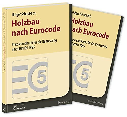 Holzbau nach Eurocode: Grundlagen zur Bemessung nach DIN EN 1995: Holger Schopbach