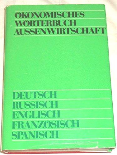 Ökonomisches Wörterbuch Aussenwirtschaft, Deutsch, Russisch, Englisch, Französisch, ...