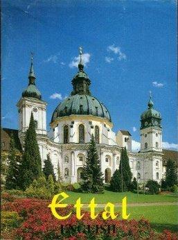 Ettal Basilica: Monastery, Parish and Pilgimage Church: Koch, Lawrence