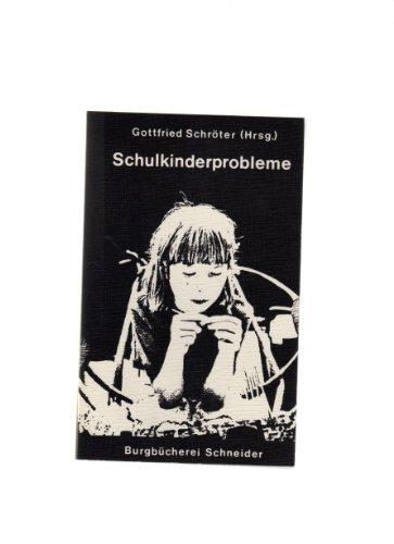 Schulkinderprobleme: Erfahrungsberichte für Lehrer und Eltern.: Schröter, Gottfried [Hrsg.]:
