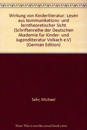 9783871164286: Wirkung von Kinderliteratur: Lesen aus kommunikations- und lerntheoretischer Sicht (Schriftenreihe der Deutschen Akademie fur Kinder- und Jugendliteratur Volkach e.V) (German Edition)