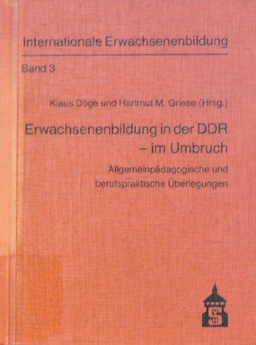 Erwachsenenbildung in der DDR - im Umbruch: Döge, Klaus/Griese, Hartmut