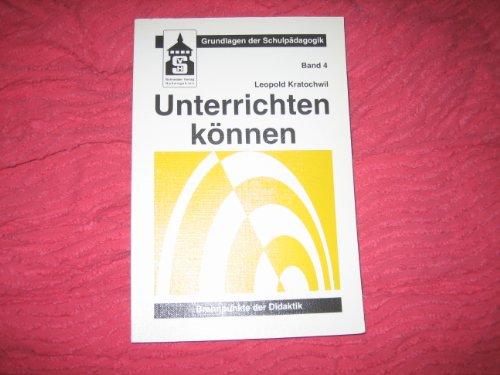 9783871169038: Unterrichten können. Brennpunkte der Didaktik. (=Grundlagen der Schulpädagogik; Bd. 4).