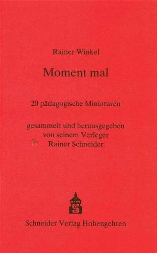 9783871169311: Moment mal: 20 pädagogische Miniaturen