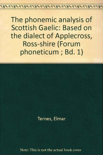 9783871181610: The phonemic analysis of Scottish Gaelic: Based on the dialect of Applecross, Ross-shire (Forum phoneticum ; Bd. 1)