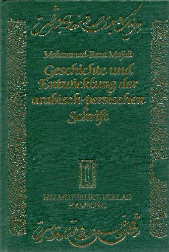 9783871187278: Geschichte und Entwicklung der arabisch-persischen Schrift