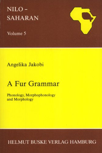 9783871189456: A Fur Grammar: Phonology, Morphophonology, and Morphology (Nilo-Saharan Lingusitic Analyses and Documentation, 5)