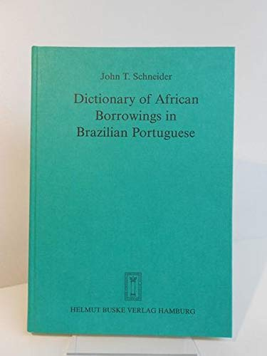 Dictionary of African borrowings in Brazilian Portuguese: Schneider, John T