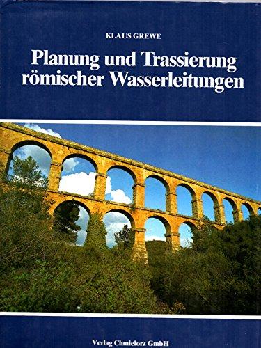 9783871240256: Planung und Trassierung römischer Wasserleitungen (Schriftenreihe der Frontinus-Gesellschaft. Supplementband)