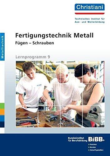 9783871252907: Fertigungstechnik Metall - Fügen - Schrauben: Lernprogramm 9