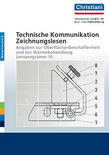 9783871256226: Technische Kommunikation - Zeichnungslesen: Angaben zur Oberflächenbeschaffenheit und zur Wärmebehandlung - Lernprogramm 10