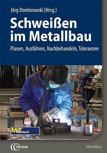 Schweißen im Metallbau: Jörg Dombrowski