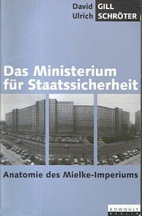 Das Ministerium für Staatssicherheit. Anatomie des Mielke-Imperiums.: Gill, David und