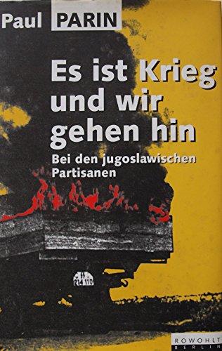 9783871340291: Es ist Krieg und wir gehen hin: Bei den jugoslawischen Partisanen (German Edition)