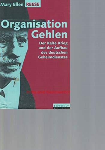 9783871340338: Organisation Gehlen. Der Kalte Krieg und der Aufbau des deutschen Geheimdienstes
