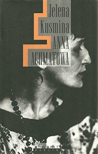 9783871340581: Anna Achmatowa. Ein Leben im Unbehausten