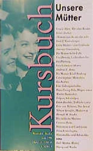 Unsere Mütter. Kursbuch, Heft 132.: Michel, Karl Markus;