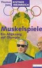 9783871342479: Muskelspiele. Ein Abgesang auf Olympia
