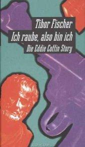 9783871342585: Ich raube, also bin ich. Die Eddie Coffin Story