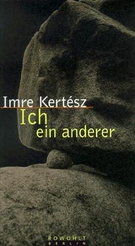 Ich, ein anderer: Imre Kertesz