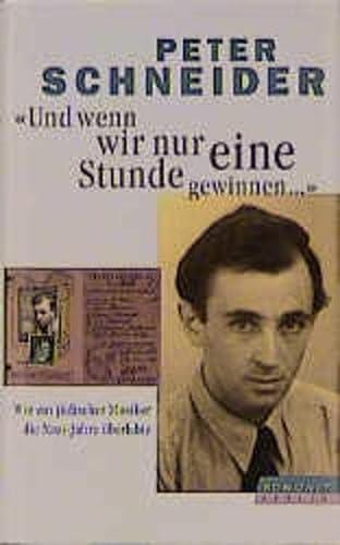 """9783871344312: """"Und wenn wir nur eine Stunde gewinnen--"""": Wie ein jüdischer Musiker die Nazi-Jahre überlebte"""
